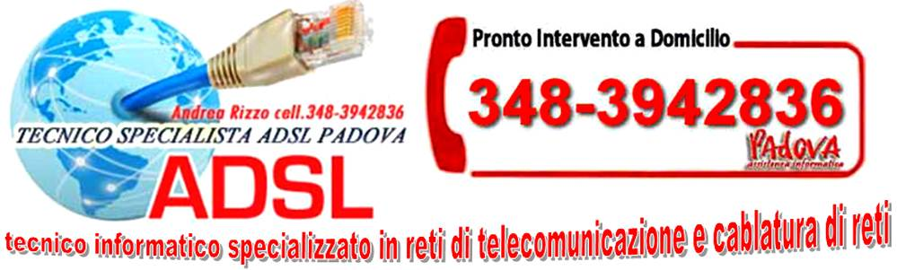 Centro Assistenza domiciliare linea ADSL fibra wifi wireless Padova.
